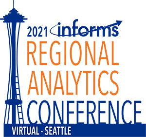 2021 INFORMS Regional Analytics Conference - Seattle